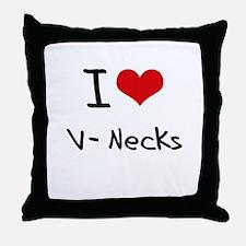 I love V-Necks Throw Pillow
