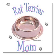 """RatTerrierMom.png Square Car Magnet 3"""" x 3"""""""