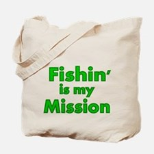 FISHIN IS MY MISSION Tote Bag