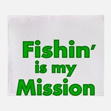 FISHIN IS MY MISSION Throw Blanket