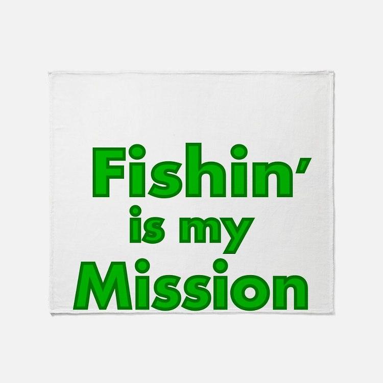 FISHIN IS MY MISSION Throw Blanket