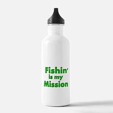 FISHIN IS MY MISSION Water Bottle