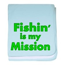 FISHIN IS MY MISSION baby blanket