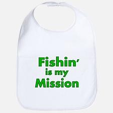 FISHIN IS MY MISSION Bib