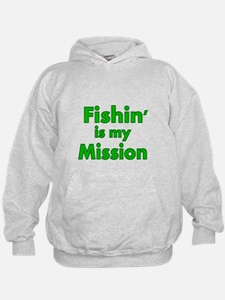 FISHIN IS MY MISSION Hoodie