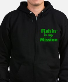 FISHIN IS MY MISSION Zip Hoodie