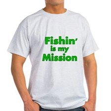 FISHIN IS MY MISSION T-Shirt