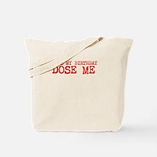 DOSE ME BDAY RED Tote Bag