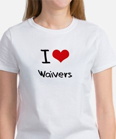 I love Waivers T-Shirt