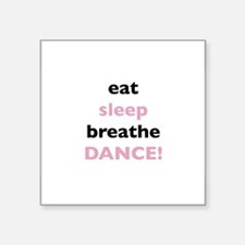 Eat Sleep Breathe Dance! Sticker