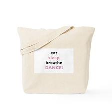 Eat Sleep Breathe Dance! Tote Bag
