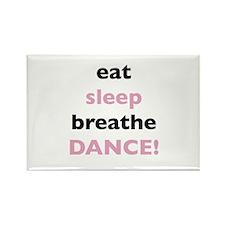 Eat Sleep Breathe Dance! Rectangle Magnet
