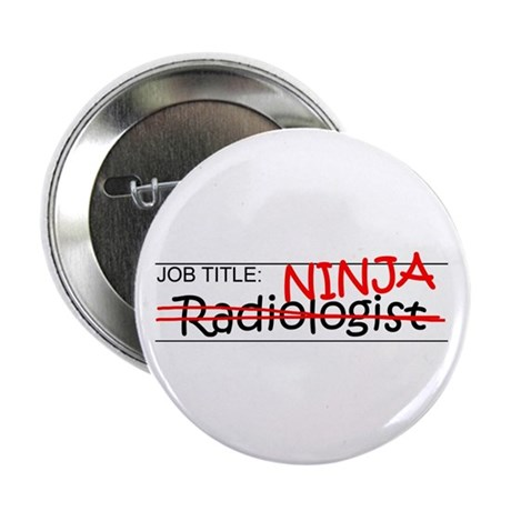 "Job Ninja Radiologist 2.25"" Button (10 pack)"