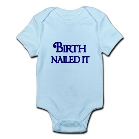 Birth Nailed It Body Suit