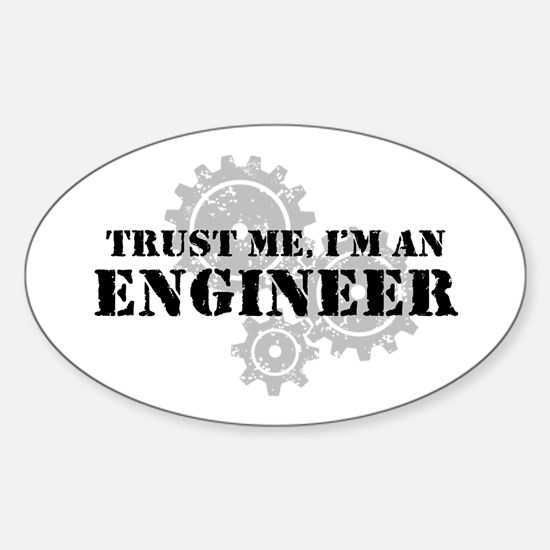 Trust Me I'm An Engineer Sticker (Oval)