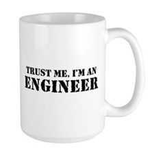 Trust me I'm an Engineer Ceramic Mugs