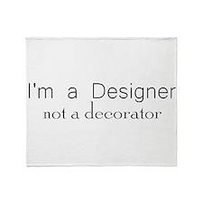 Designer not a decorator.png Throw Blanket