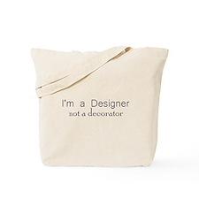 Designer not a decorator.png Tote Bag