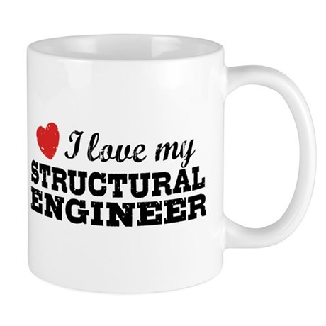 I Love My Structural Engineer Mug