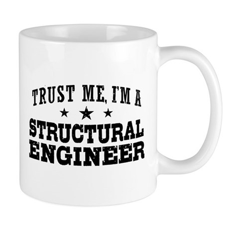 Trust Me I'm A Structural Engineer Mug
