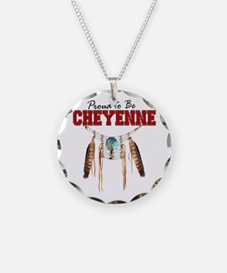 Proud to be Cheyenne Necklace