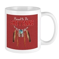 Proud to be Cheyenne Small Mug