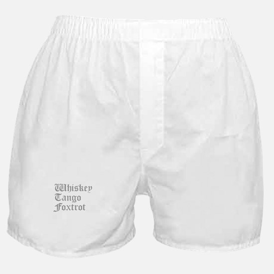 whiskey-tango-foxtrot-old-l-gray Boxer Shorts