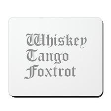 whiskey-tango-foxtrot-old-l-gray Mousepad