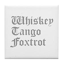 whiskey-tango-foxtrot-old-l-gray Tile Coaster