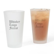 whiskey-tango-foxtrot-old-l-gray Drinking Glass