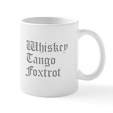 whiskey-tango-foxtrot-old-l-gray Mug