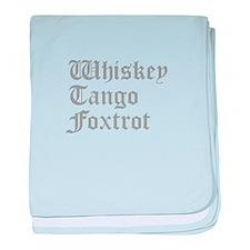 whiskey-tango-foxtrot-old-l-gray baby blanket
