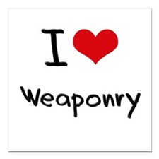 "I love Weaponry Square Car Magnet 3"" x 3"""
