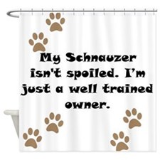 Well Trained Schnauzer Owner Shower Curtain