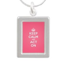 Keep Calm Act On Necklaces