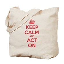 Keep Calm Act On Tote Bag