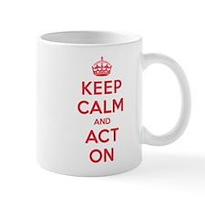 Keep Calm Act On Mug