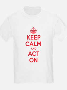 Keep Calm Act On T-Shirt