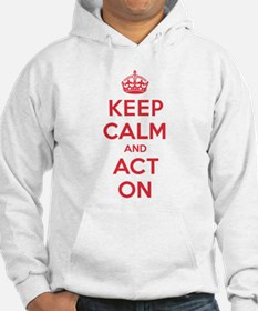 Keep Calm Act On Hoodie