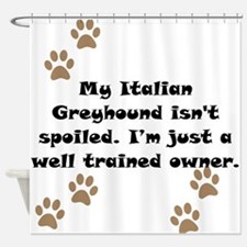 Well Trained Italian Greyhound Owner Shower Curtai