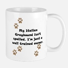 Well Trained Italian Greyhound Owner Small Mug