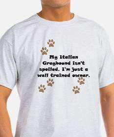 Well Trained Italian Greyhound Owner T-Shirt
