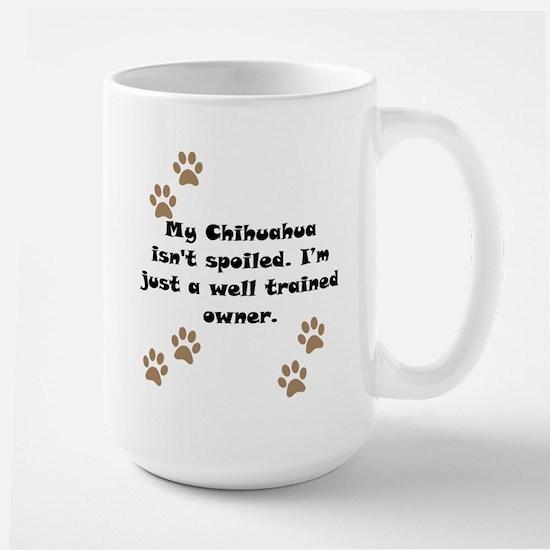 Well Trained Chihuahua Owner Mug