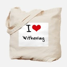 I love Withering Tote Bag
