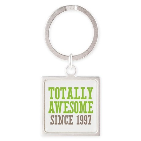 Totally Awesome Since 1997 Square Keychain