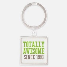 Totally Awesome Since 1993 Square Keychain