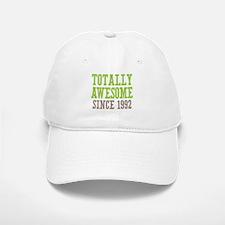 Totally Awesome Since 1992 Baseball Baseball Cap