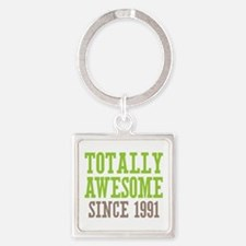 Totally Awesome Since 1991 Square Keychain