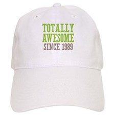 Totally Awesome Since 1989 Baseball Cap
