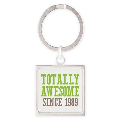 Totally Awesome Since 1989 Square Keychain